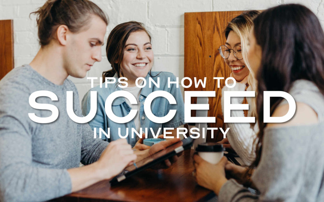 Tips on How to Succeed in University