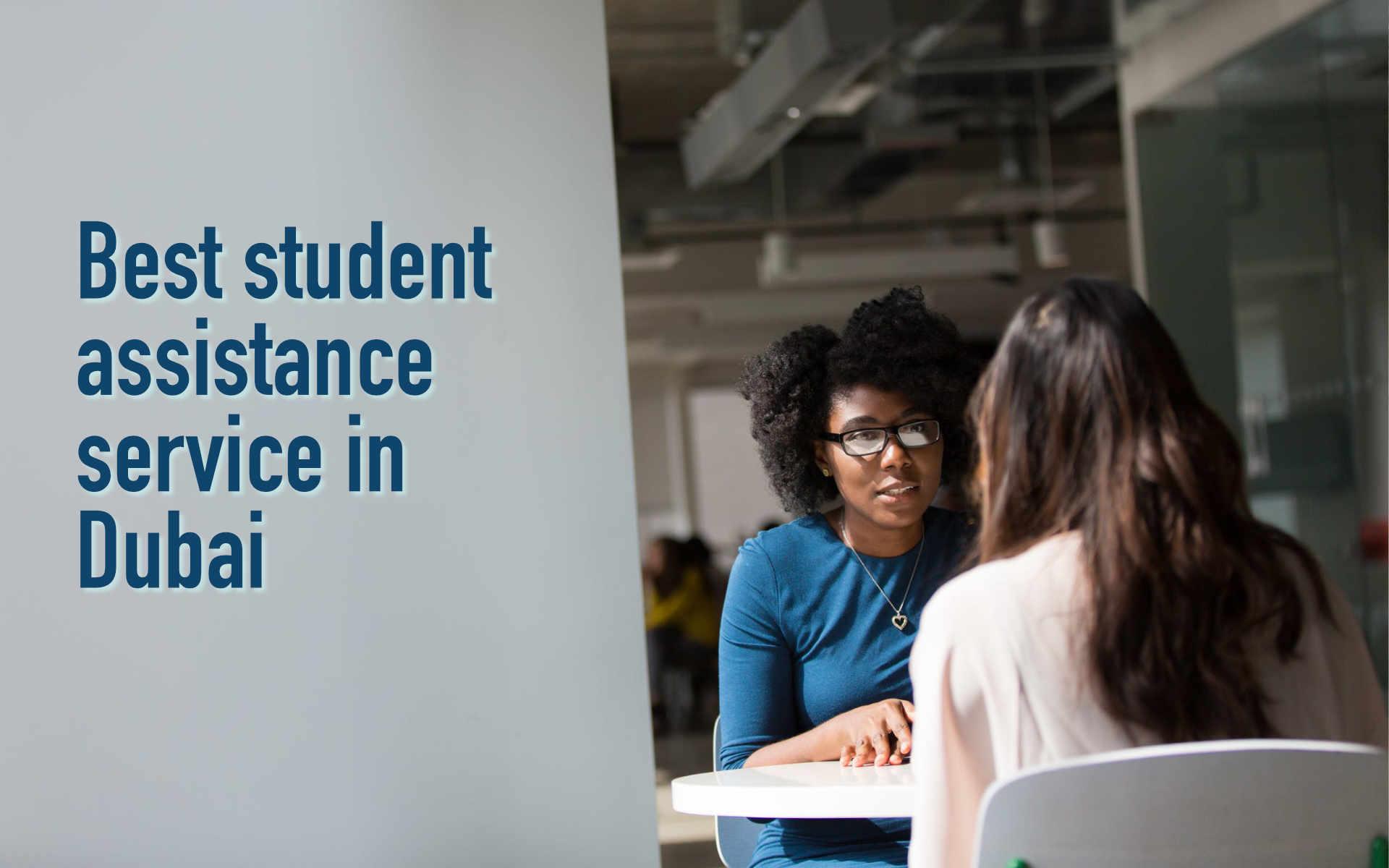 Best student assistance service in Dubai