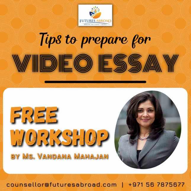 Tips to prepare for Video Essay Webinar by Vandana Mahajan, Futures Abroad